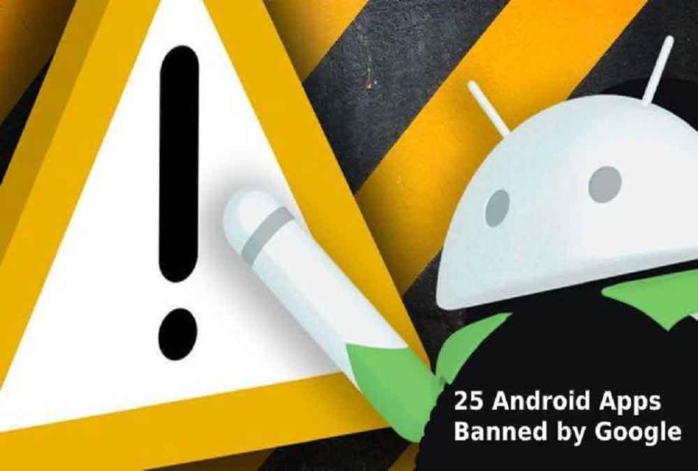Google banned 25 app