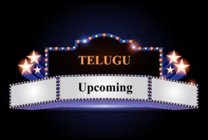 Telugu Upcoming