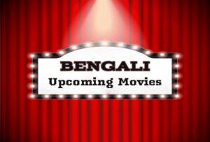 Bengali Upcoming